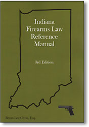 Indiana Firearms Law Reference Manual