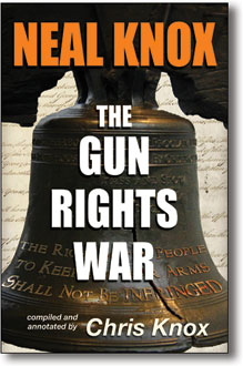 Neal Know Gun Rights War