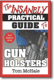 The Insanely Practical Guide to Gun Holsters